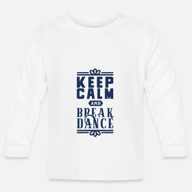 Breakdance Breakdance breakdancer dance break breakdance - T-shirt manches longues Bébé
