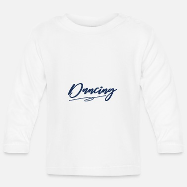 Dancer dancer - Baby Longsleeve Shirt