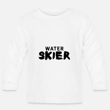 Water Skiing Water skiing water skiing water skiing water skiing - Baby Longsleeve Shirt