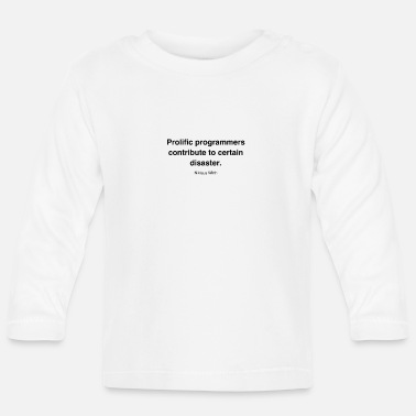 a6617600 Prolific programmers contribute to certain disasters - Baby Longsleeve Shirt