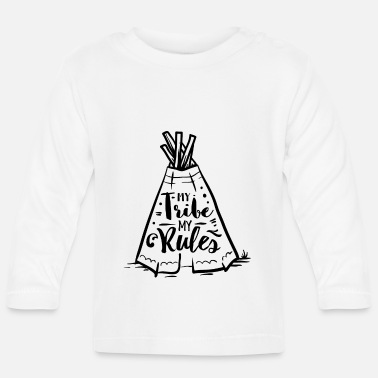 Indian God My tribe my Rules - Baby Langarmshirt