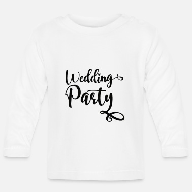 Wedding Party Wedding party - Baby Longsleeve Shirt