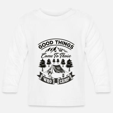 Friendship Good Things Come To Those Who Camp bw - Baby Longsleeve Shirt