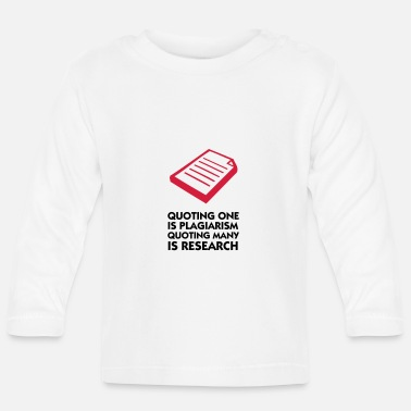 Plagiarism Plagiarism and research - Baby Longsleeve Shirt