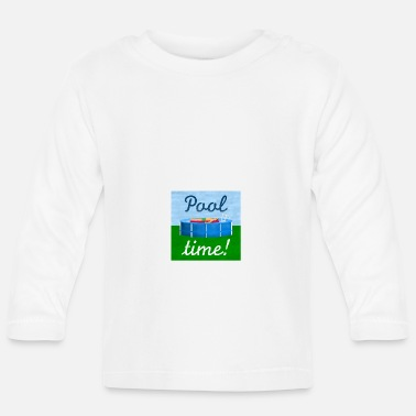 Pool pool time - relaxing in the pool - Baby Longsleeve Shirt