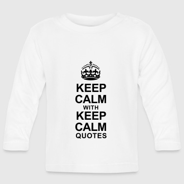 KEEP CALM WITH KEEP CALM QUOTES - Baby Long Sleeve T-Shirt
