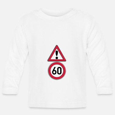 Date Of Birth 60th birthday, attention 60 ... + - Baby Longsleeve Shirt