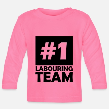 Labour number one labouring team - Baby Longsleeve Shirt