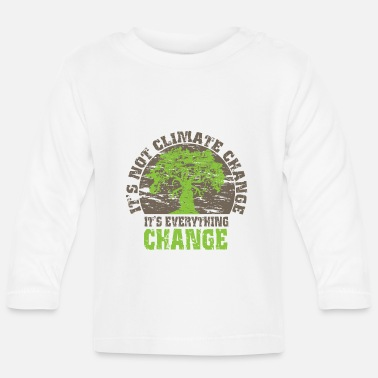 Save Climate Change = Everything Change, gray. - Baby Longsleeve Shirt