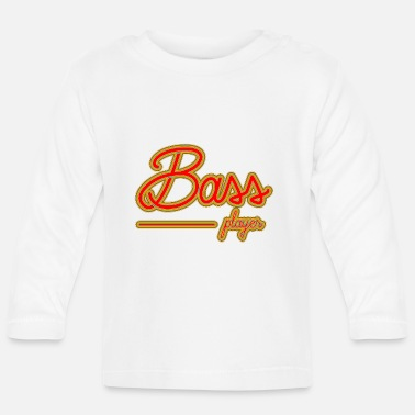 Bass Player Bass player - Baby Longsleeve Shirt