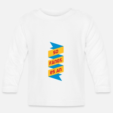 Start it starts - Baby Longsleeve Shirt