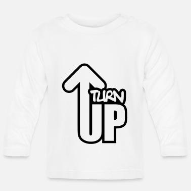 Turn On Turn Up - Baby Longsleeve Shirt