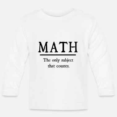 Mathematics mathematics - Baby Longsleeve Shirt
