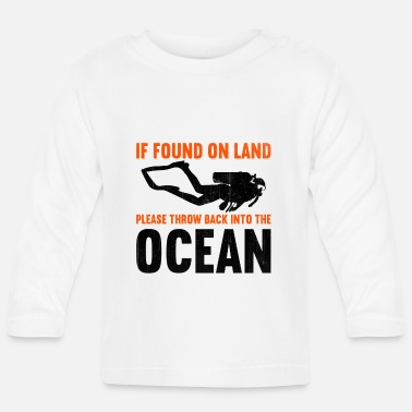 Breathe If found on land, please throw back into the ocean - Baby Longsleeve Shirt