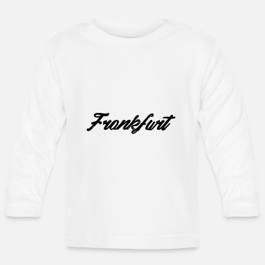 Frankfurt show the world your home - Baby Longsleeve Shirt