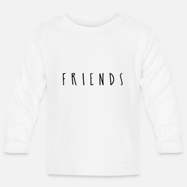 Friends friends - Baby Longsleeve Shirt