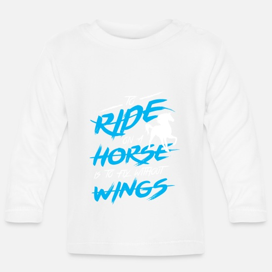 Horse Sayings Baby Clothes - To ride on a horse - Baby Longsleeve Shirt white
