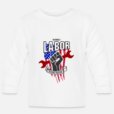 Jobless Labor Day Laboratory T-Shirt Working Worker - Baby Longsleeve Shirt