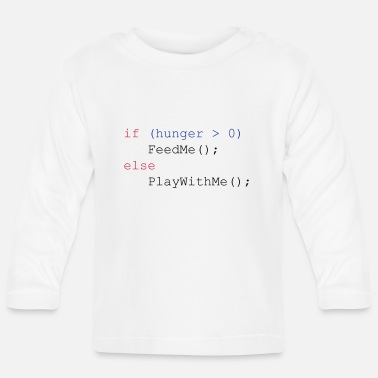 Hunger If hunger feed me else play with me - Baby Langarmshirt