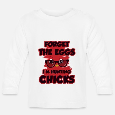 Suit Up Forget Eggs Hunting Chicks Kids Easter - Baby Longsleeve Shirt