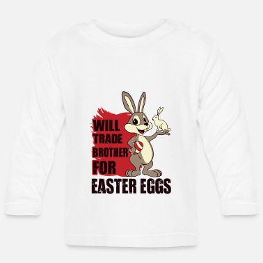 Egg Swap brother for eggs Funny Easter - Baby Longsleeve Shirt