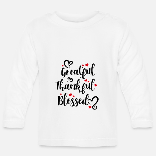c61313595 Thankfully blessed Baby Longsleeve Shirt | Spreadshirt