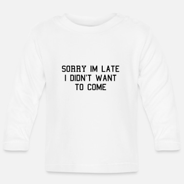Too late come Lazy - Baby Longsleeve Shirt
