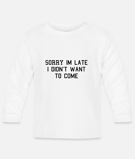 Late Baby Long-Sleeved Shirts - Too late come Lazy - Baby Longsleeve Shirt white