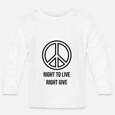 Solidarity Right to live right give - Baby Longsleeve Shirt