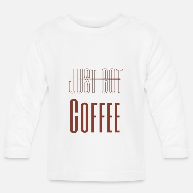 Coffee Bean Just Got Koffee gift idea - Baby Longsleeve Shirt
