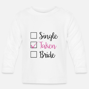 Take TAKEN - SINGLE TAKEN BRIDE (b) - Baby Langarmshirt