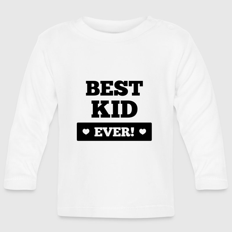 Best kid ever - Baby Long Sleeve T-Shirt
