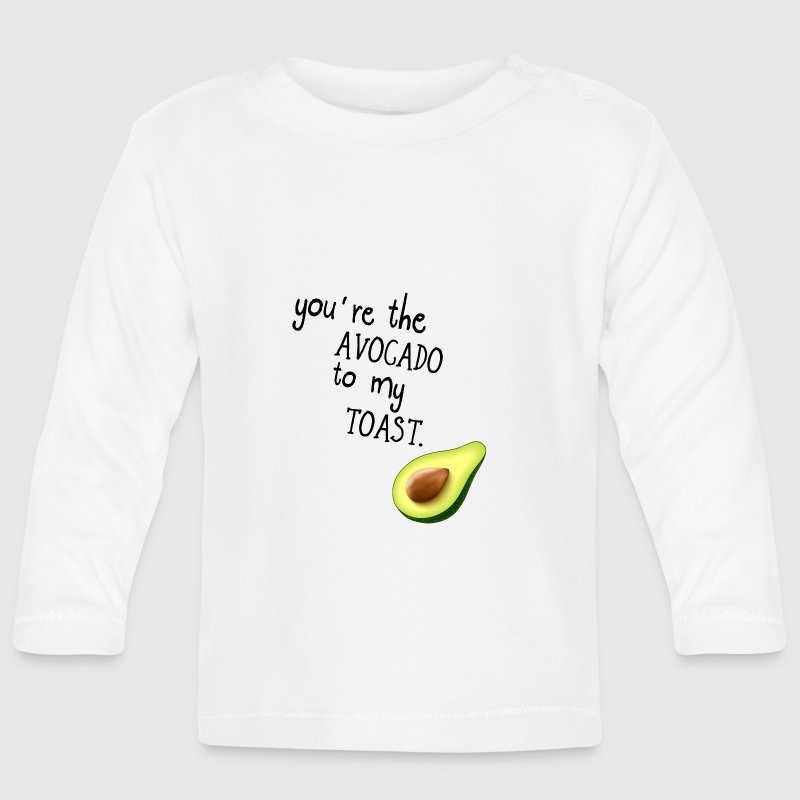 You're the AVOCADO to my TOAST! - Baby Long Sleeve T-Shirt