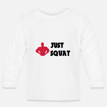 Body Bodybuild Bodybuilding Muscu Muscle Just squat - Langærmet babyshirt