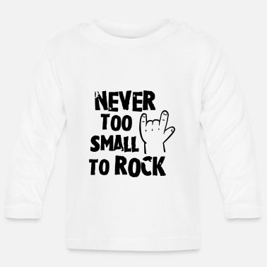 never too small to rock - geburt - baby -kleinkind - T-shirt manches longues Bébé