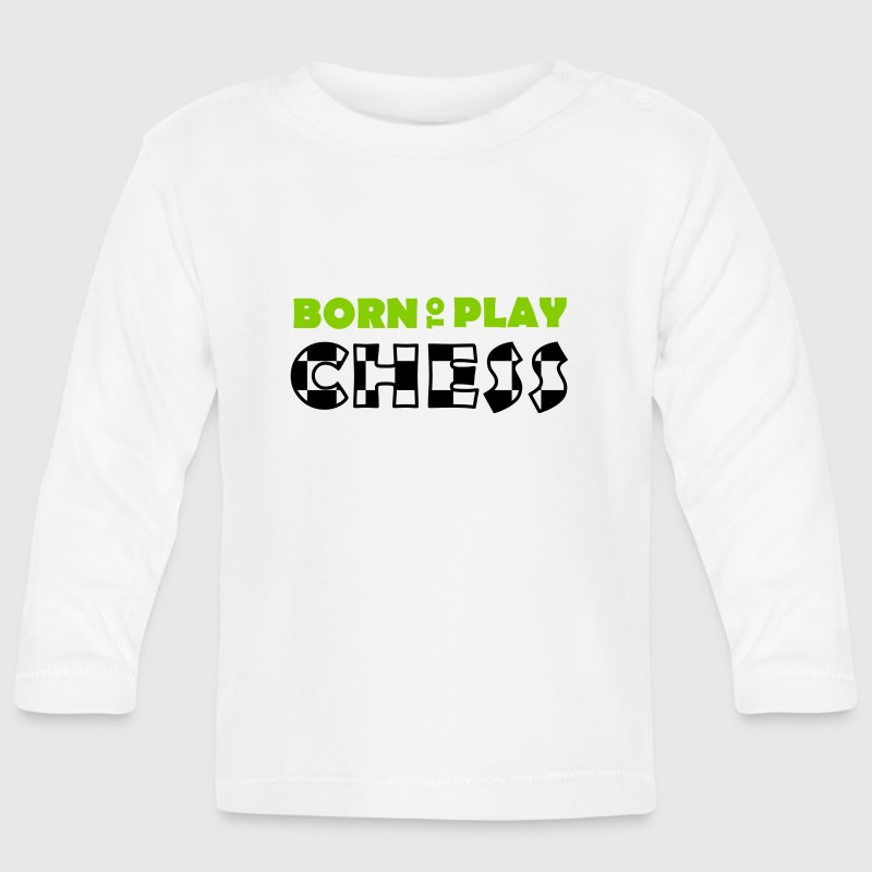 Born to play Chess - Baby Long Sleeve T-Shirt