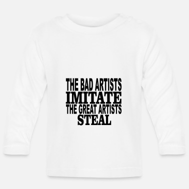 Steal great artists steal - Baby Longsleeve Shirt