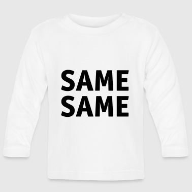 The same the same - Baby Long Sleeve T-Shirt