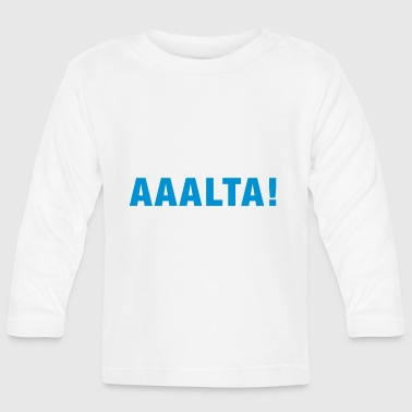 Alta - Baby Long Sleeve T-Shirt