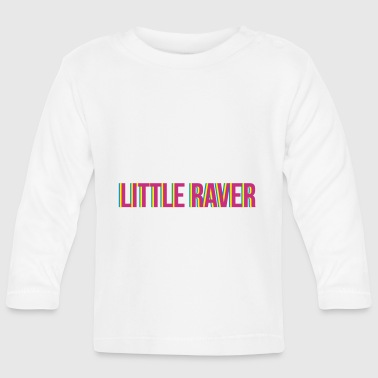 little raver - Baby Long Sleeve T-Shirt