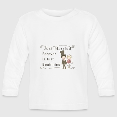 Just Married Toujours commence juste - T-shirt manches longues Bébé