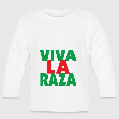 VIVA LA RAZA - Baby Long Sleeve T-Shirt