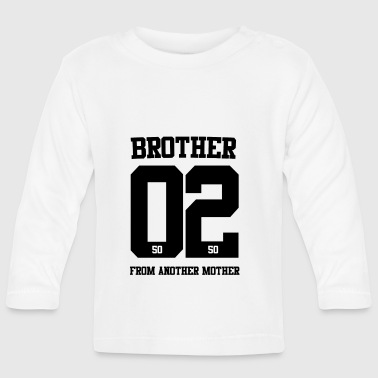 BROTHER FROM ANOTHER MOTHER 02 - Baby Long Sleeve T-Shirt