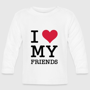 I love my friends - Baby Long Sleeve T-Shirt