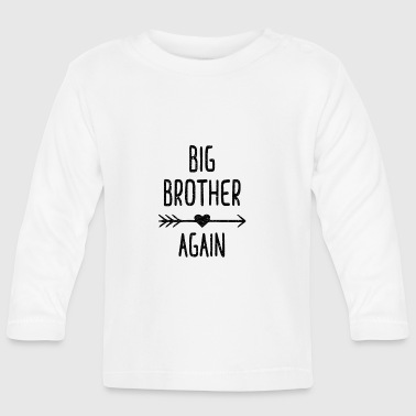 BIG BROTHER AGAIN again big brother shirt - Baby Long Sleeve T-Shirt
