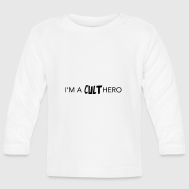 i'm a cult hero - Baby Long Sleeve T-Shirt