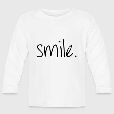 Laugh - Baby Long Sleeve T-Shirt