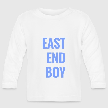 east end boy - Baby Long Sleeve T-Shirt