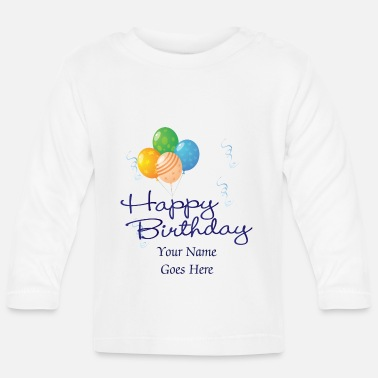 Birthday Happy Birthday with Balloons and streamers - Baby Long Sleeve T-Shirt