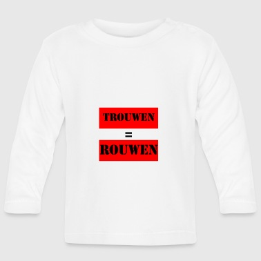 trouwen_is_rouwen - T-shirt